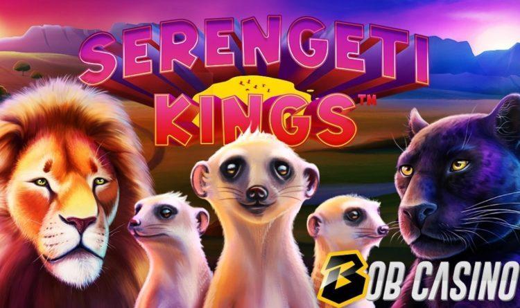 serengeti kings bob casino
